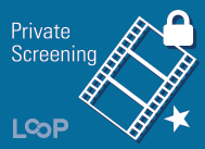Private screening Loop-Meyers Place