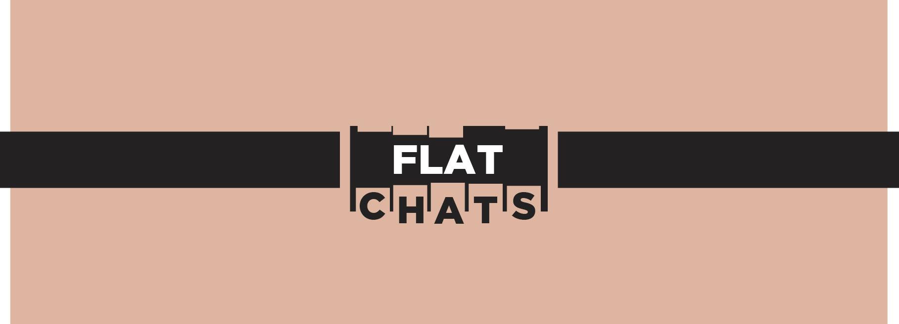 Flat Chats