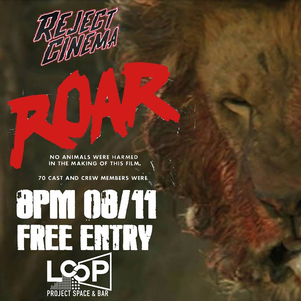 Reject Cinema Film Screening Roar Melbourne at Loop Project Space & Bar