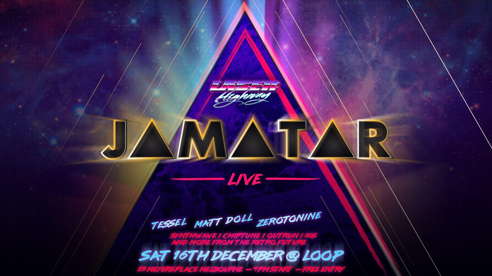 Laser Highway 34: Jamatar Live / Tessel / Matt Doll / Zerotonine