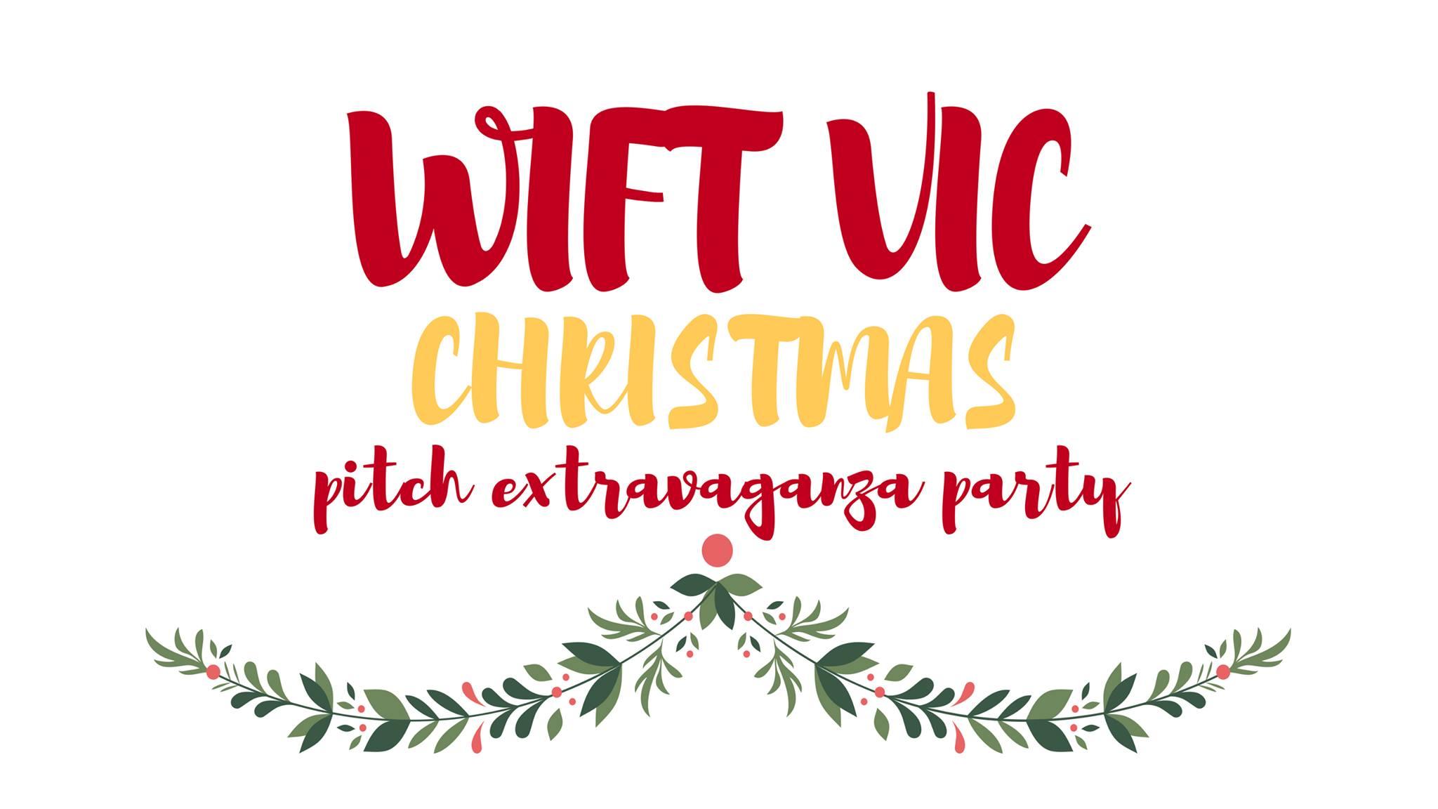 WIFT VIC XMAS Pitch Extravaganza Party!