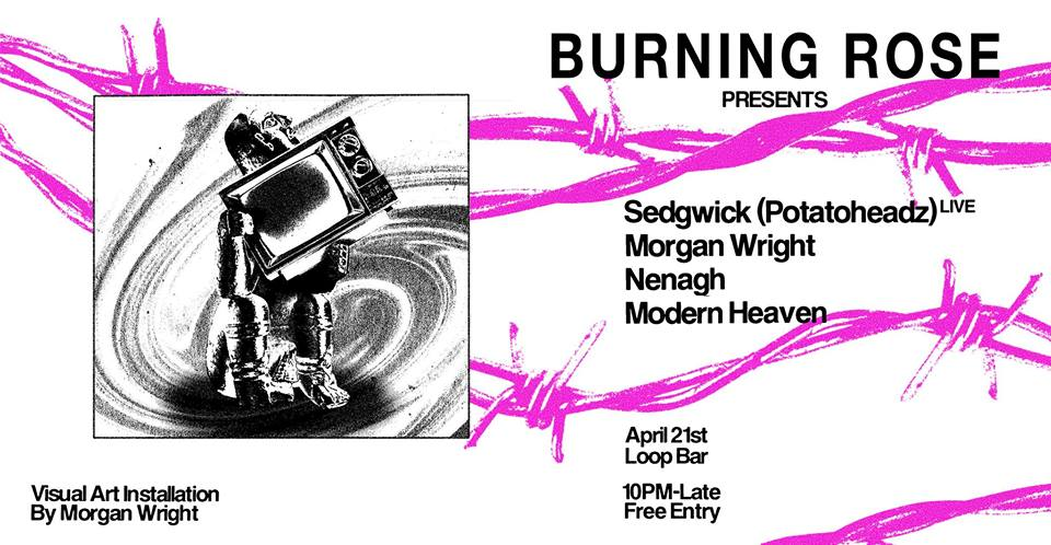 Burning Rose Records Sedgwick LIVE, Morgan Wright, Nenagh, Modern Heaven