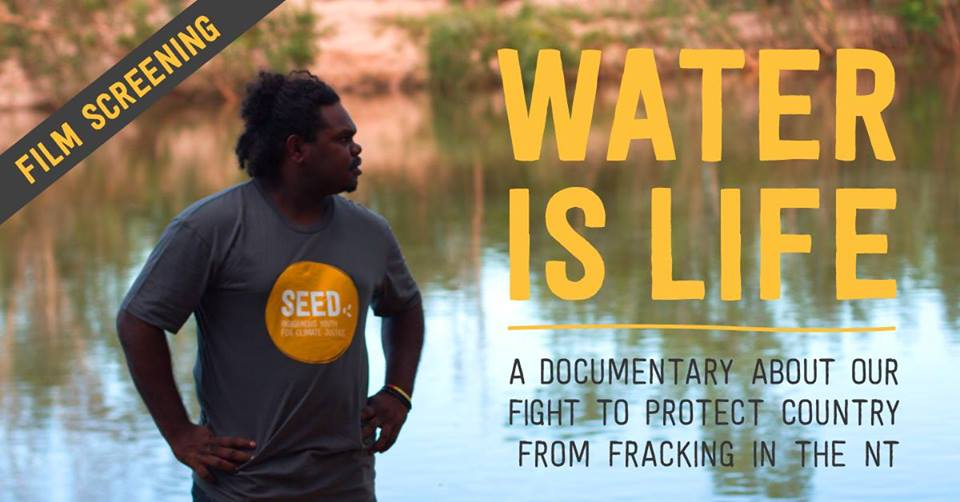 Water is Life film screening - Melbourne Public · Hosted by Seed Indigenous Youth Climate Network and AYCC Victoria