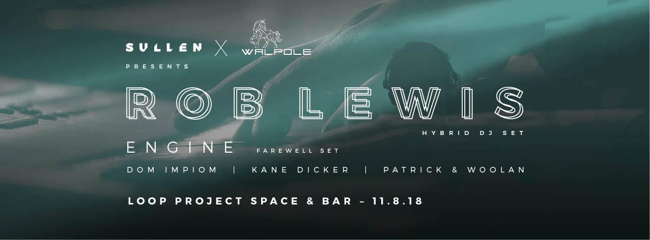 Walpole & Sullen Present - Rob Lewis