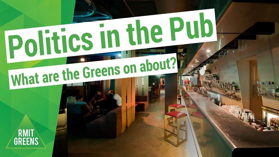 RMIT greens politics in the pub LOOP melbourne