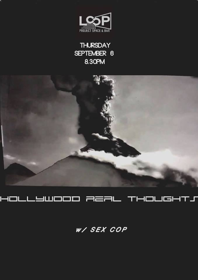 Hollywood Real Thoughts // Sex Cop at Loop