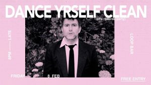 Dance Yrself Clean (DFA Records Party) loop