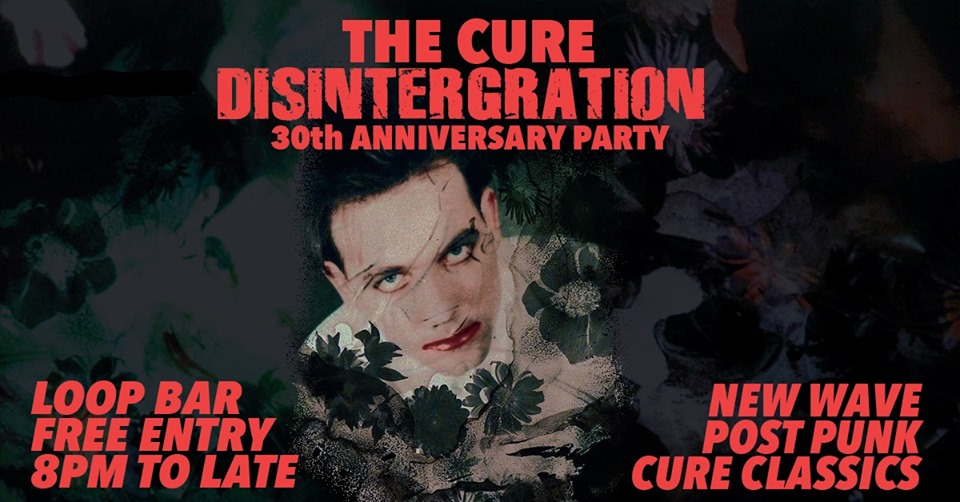 The Cure ? Disintegration Party