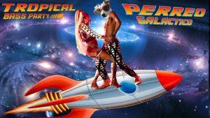 Perreo Galactico - Tropical Bass Party