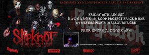 Ragnarök - Metal / Alternative Nightclub (Slipknot Album Launch)
