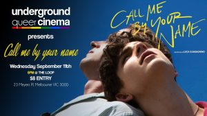 Underground Queer Cinema Presents: Call Me By Your Name