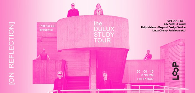 On Reflection: Process presents the Dulux Study Tour