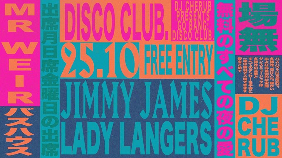 Go Bang: Disco Club w/ Jimmy James, Mr Weir + Lady Langers Loop Bar Melbourne