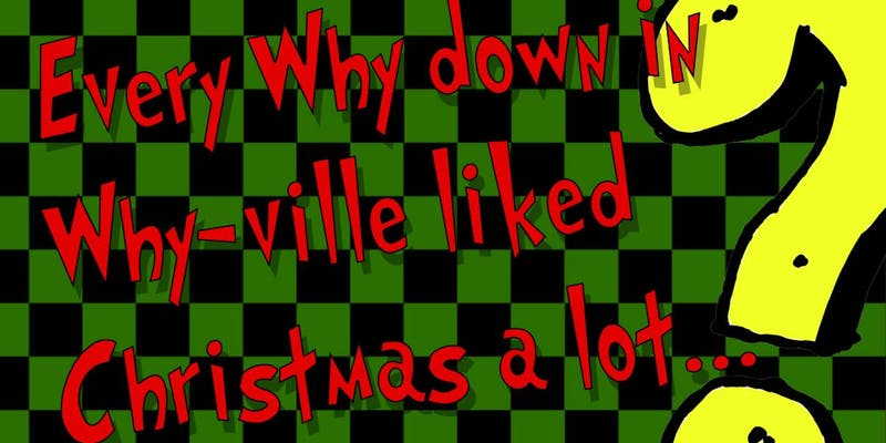 Every Why down in Why-ville liked Christmas a lot