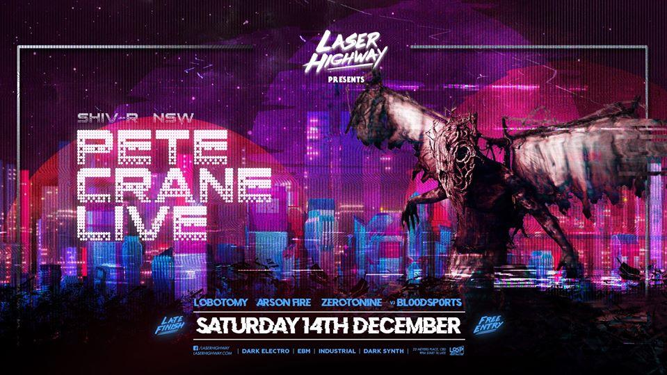 Laser Highway: Pete Crane Live / Lobotomy / Arson Fire / Z29