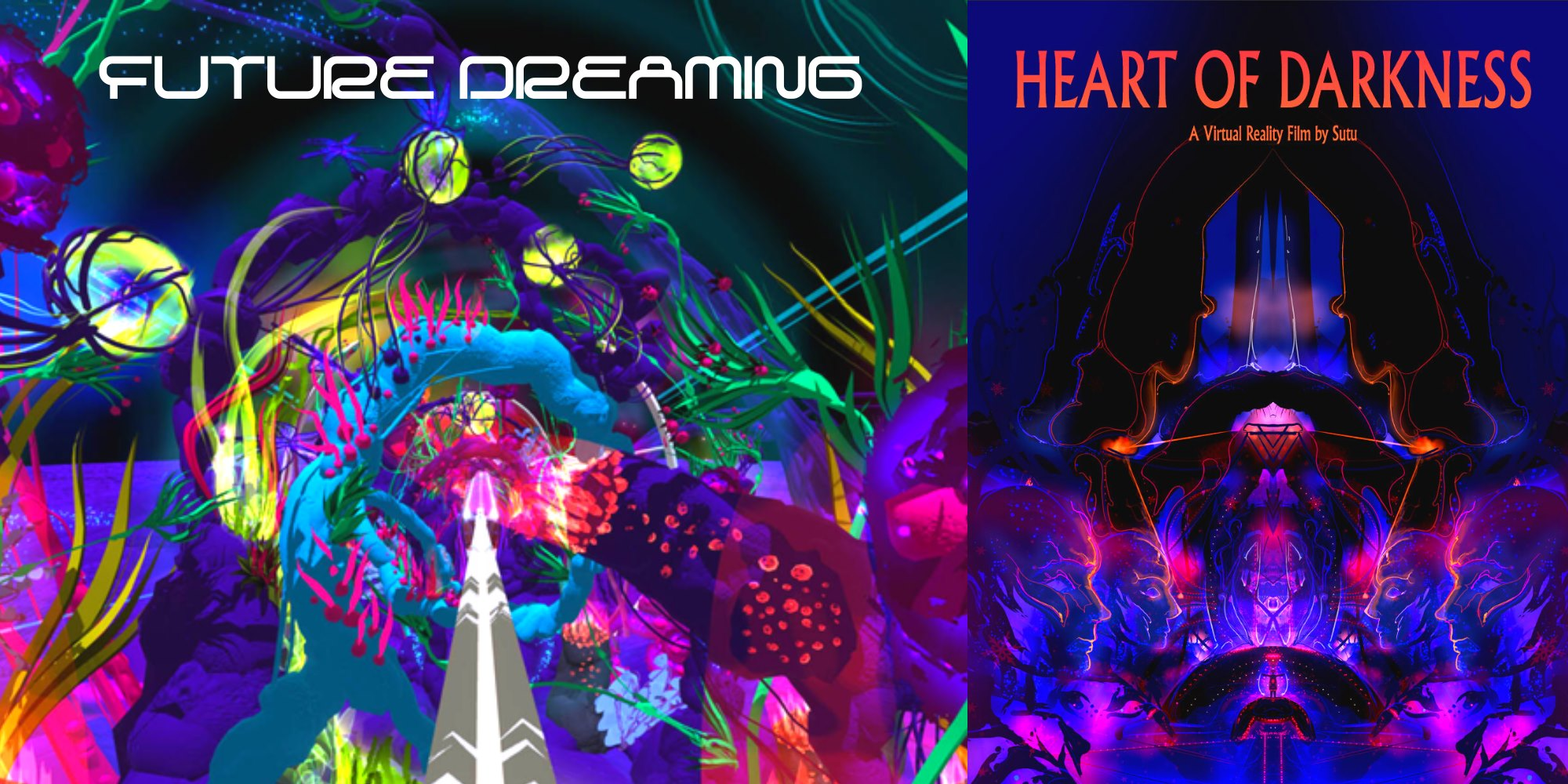 VR Future Dreaming and Heart Of Darkness